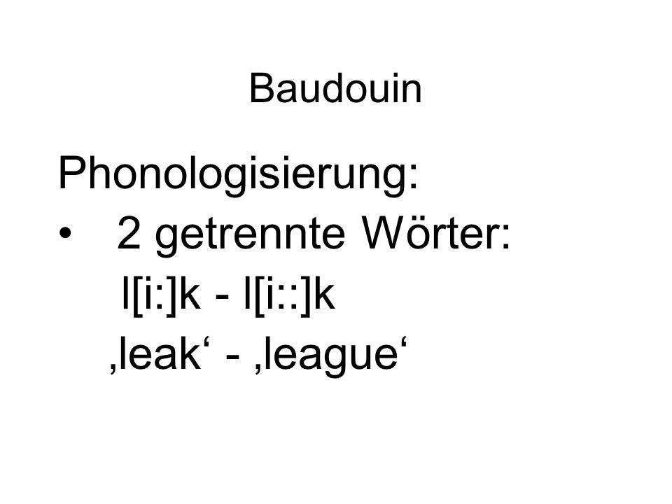 Phonologisierung: 2 getrennte Wörter: l[i:]k - l[i::]k